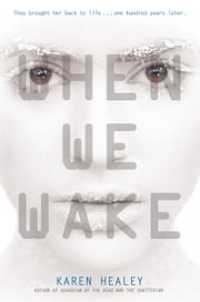 When We Wake ebook by Karen Healey