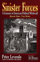 Sinister Forces-The Nine: A Grimoire of American Political Witchcraft - A Grimoire of American Political Witchcraft ebook by Peter Levenda