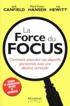 La force du focus N.E. ebook by Jack Canfield, Mark Victor Hansen
