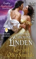 Love and Other Scandals ebook by Caroline Linden