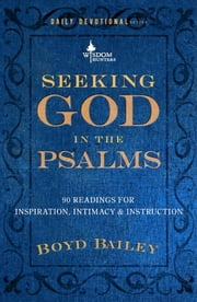 Seeking God in the Psalms ebook by Boyd Bailey