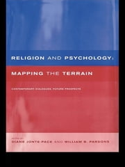 Religion and Psychology - Mapping the Terrain ebook by Diane Jonte-Pace,William B. Parsons