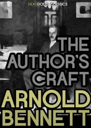 The Author's Craft ebook by Arnold Bennett