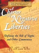 A Charter of Negative Liberties ebook by C. Howard Diaz