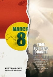 March 8: Time for Real Change - New Edition. ebook by Kee Thuan Chye