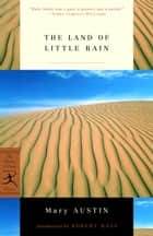 The Land of Little Rain ebook by Mary Austin,Robert Hass