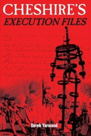 Cheshire's Execution Files ebook by Derek Yarwood