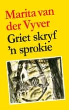 Griet skryf 'n sprokie ebook by Marita Van der Vyver