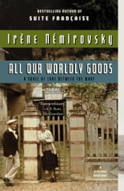 All Our Wordly Goods ebook by Irene Nemirovsky