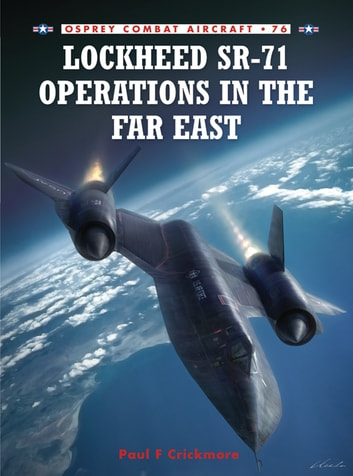 Lockheed SR-71 Operations in the Far East ebook by Paul F Crickmore