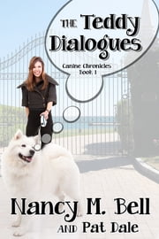 The Teddy Dialogues ebook by Nancy M Bell