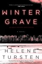 Winter Grave eBook by Helene Tursten, Marlaine Delargy
