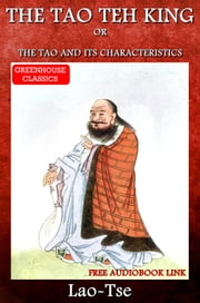 The Tao Teh King (Complete )(Free Aduiobook Link) ebook by Lao-Tse, Translated by James Legge