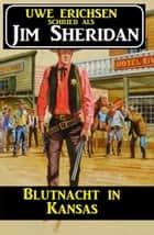 Blutnacht in Kansas ebook by Uwe Erichsen