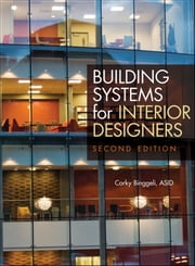 Building Systems for Interior Designers ebook by Corky Binggeli