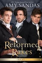 Reformed Rakes Box Set ebook by Amy Sandas