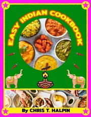 Slow cooking Easy Indian cookbook flavours of India - Recipes from an Indian Family Kitchen Made in india ebook by Chris T. Halpin