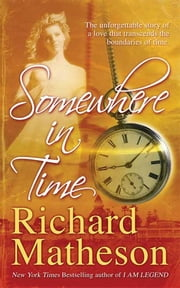 Somewhere In Time ebook by Richard Matheson
