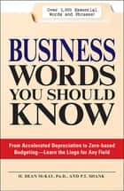 Business Words You Should Know ebook by H. Dean McKay,P.T. Shank