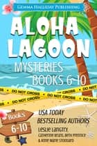 Aloha Lagoon Mysteries Boxed Set (Books 6-10) ebook by