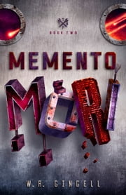 Memento Mori ebook by W.R. Gingell