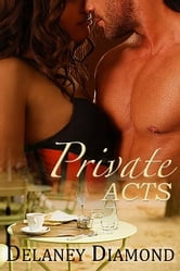 Private Acts ebook by Delaney Diamond