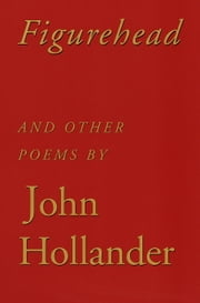 Figurehead - And Other Poems ebook by John Hollander