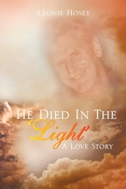 He Died In The 'Light' ebook by Leonie Hosey