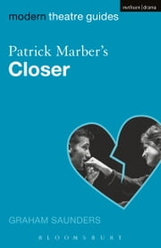 Patrick Marber's Closer ebook by Graham Saunders