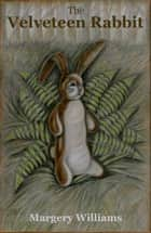 The Velveteen Rabbit (Illustrated) eBook by Margery Williams