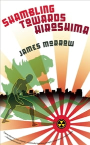 Shambling Towards Hiroshima ebook by James Morrow