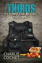 THIRDS Beyond the Books Volume 1 ebook by Charlie Cochet