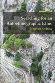 Searching for an Autoethnographic Ethic ebook by Kobo.Web.Store.Products.Fields.ContributorFieldViewModel