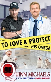 To Love and Protect His Omega ebook by Quinn Michaels