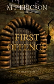 First Offence ebook by M P Ericson