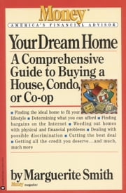 Your Dream Home - A Comprehensive Guide to Buying a House, Condo, or Co-op ebook by Marguerite Smith