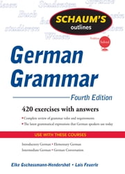 Schaum's Outline of German Grammar, 4ed ebook by Elke Gschossmann-Hendershot,Lois Feuerle