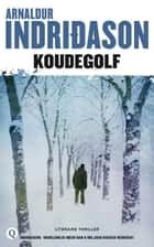 Koudegolf ebook by Arnaldur Indridason, Willemien Werkman