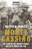 Monte Cassino ebook by Matthew Parker