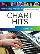 Really Easy Keyboard: Chart Hits (Spring/Summer 2017) ebook by Wise Publications