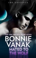 Mated to the Wolf ebook by Bonnie Vanak