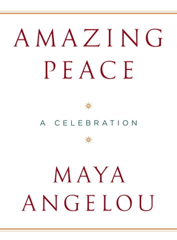 Amazing Peace - A Christmas Poem ebook by Maya Angelou