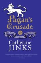 Pagan's Crusade - Book One in the Pagan Chronicles ebook by Catherine Jinks