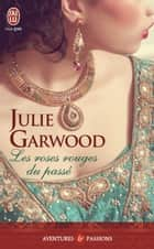 Les roses rouges du passé eBook by Julie Garwood, Nicole Hibert