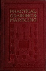 Graining and Marbling (Illustrated) ebook by Frederick Maire