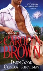 Darn Good Cowboy Christmas ebook by Carolyn Brown