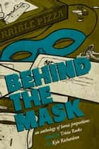 Behind the Mask - A Superhero Anthology ebook by