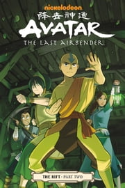 Avatar: The Last Airbender - The Rift Part 2 ebook by Gene Luen Yang,Michael Dante DiMartino