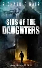 Sins of the Daughters ebook by Richard C Hale