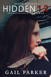 Hidden12, Intelligence Required ebook by Gail Parker